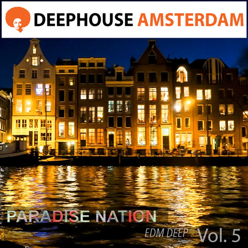 Deephouse-Amsterdam-PARADISE-NATION-E-D-M-Deep-Vol-5-500