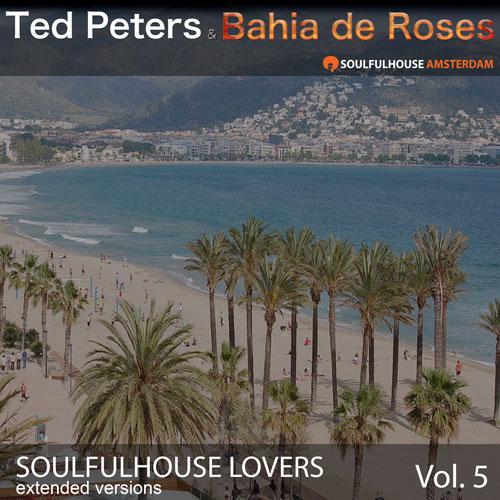Ted-Peters-&-Bahia-de-Roses-Soulfulhouse-Lovers-Vol-5-500